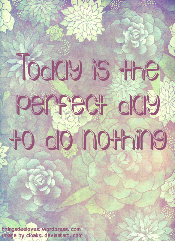 perfect day #thingsdeeloves