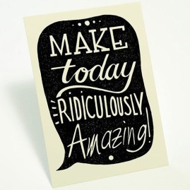 Make-today-amazing-card1